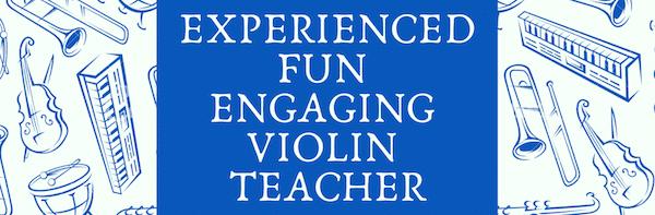 experienced fun engaging violin teacher