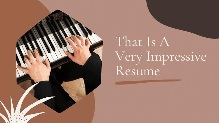 impressive resume for piano