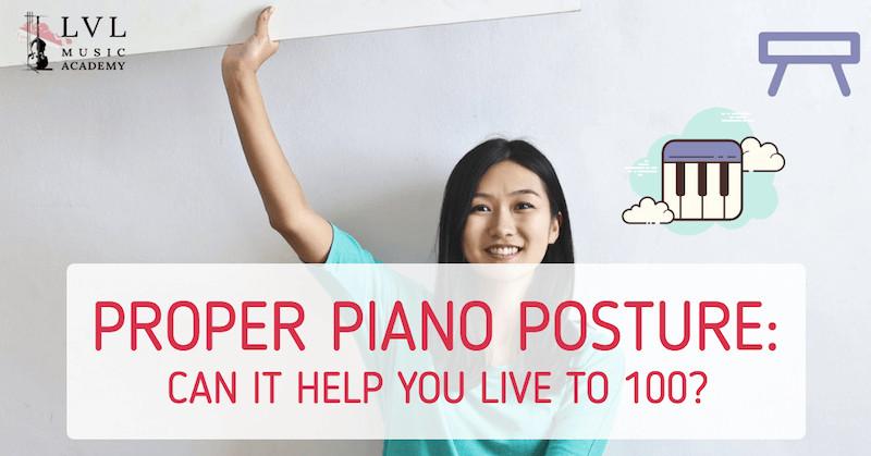 proper piano posture helps you