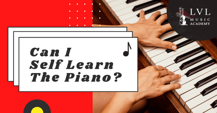 Can I self learn the piano