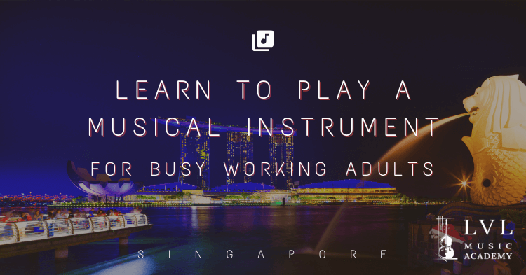Learn music in Singapore for Adults